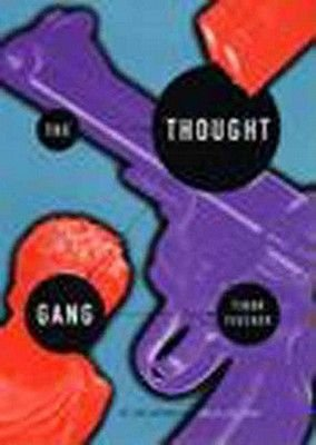 The Thought Gang: The San Diego Tourists Never See (Hardcover): Tibor Fischer
