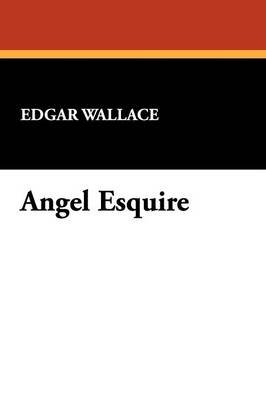 Angel Esquire (Paperback): Edgar Wallace