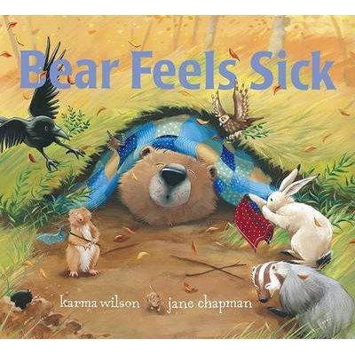 Bear Feels Sick (Hardcover): Karma Wilson