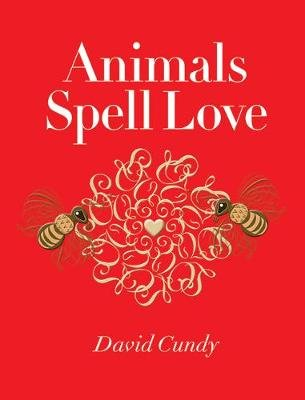 Animals Spell Love (Hardcover): David Cundy