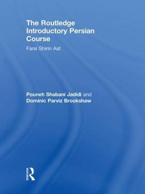 The Routledge Introductory Persian Course - Farsi Shirin Ast (Hardcover): Dominic Parviz Brookshaw, Pouneh Shabani Jadidi