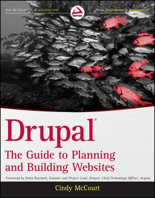 Drupal - The Guide to Planning and Building Websites (Paperback): Cynthia McCourt