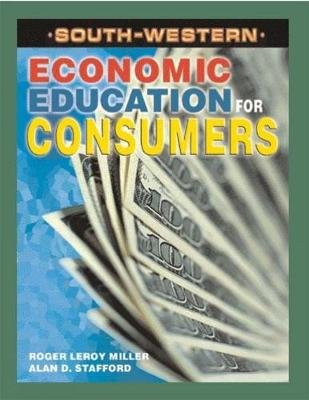 Economic Education for Consumers (Hardcover): Alan Stafford, Roger Miller
