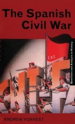 The Spanish Civil War (Hardcover): Andrew Forrest