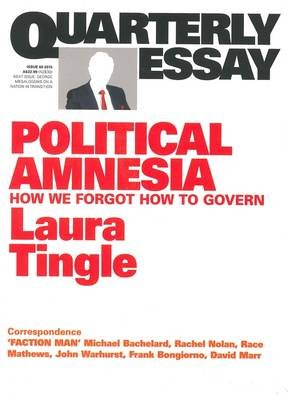 Political Amnesia - How We Forgot How to Govern (Paperback): Laura Tingle