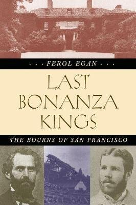 Last Bonanza Kings - The Bourns of San Francisco (Paperback):