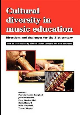 Cultural Diversity in Music Education - Directions and Challenges for the 21st Century (Electronic book text): Patricia Shehan...