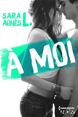 A Moi (French, Electronic book text): Sara Agnes L