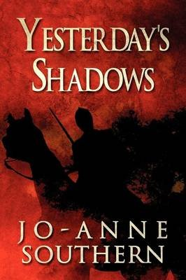 Yesterday's Shadows (Paperback): Jo-Anne Southern