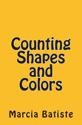 Counting Shapes and Colors (Paperback): Marcia Batiste