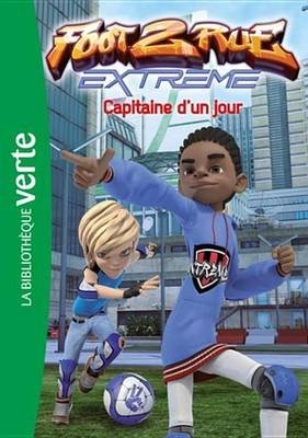 Foot 2 Rue Extreme 04 - Capitaine D'Un Jour (French, Electronic book text): Michel Leydier