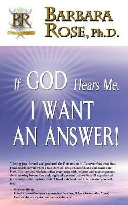 If God Hears Me, I Want an Answer! (Paperback): Barbara Rose