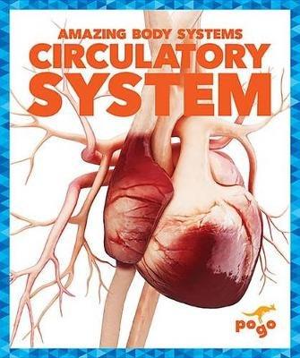 Circulatory System (Paperback): Karen Latchana Kenney