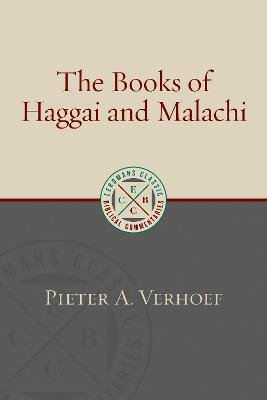 The Books of Haggai and Malachi (Paperback, Reprint): Pieter A Verhoef