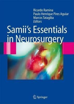 Samii's Essentials in Neurosurgery (Electronic book text): Ricardo Ramina, Marcos Tatagiba, Paulo Henrique Pires Aguiar
