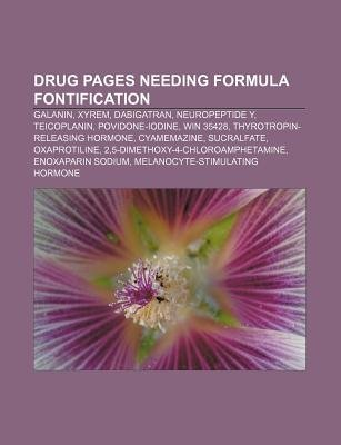 Drug Pages Needing Formula Fontification - Galanin, Xyrem, Dabigatran, Neuropeptide Y, Teicoplanin, Povidone-Iodine, Win 35428...