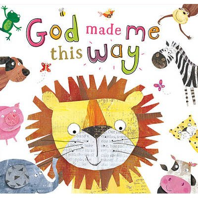 God Made Me This Way (Board book): Hayley Down