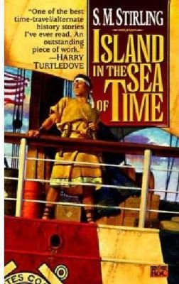 Island in the Sea of Time (Paperback): S.M. Stirling