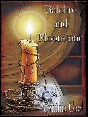 Balefire and Moonstone (Electronic book text): Cynthia Gael