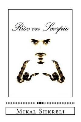 Rise on Scorpio (Paperback): Mikal Shkreli