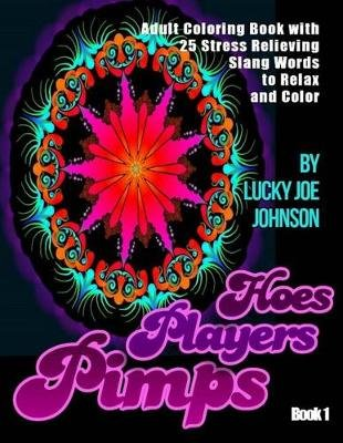 Pimps Players and Hoes Coloring Book - 25 Stress Relieving