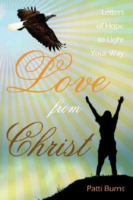 Love from Christ - Letters of Hope to Light Your Way (Paperback): Patti Burns