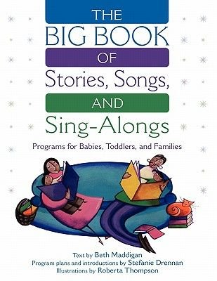 The Big Book of Stories, Songs, and Sing-Alongs - Programs for Babies, Toddlers, and Families (Paperback): Roberta E Thompson,...