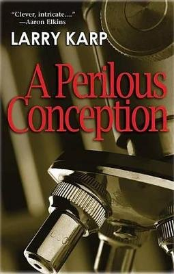 A Perilous Conception - A Detective Baumgartner Mystery (Paperback): Larry Karp
