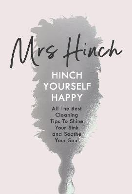 Hinch Yourself Happy - All The Best Cleaning Tips To Shine Your Sink And Soothe Your Soul (Hardcover): Mrs Hinch
