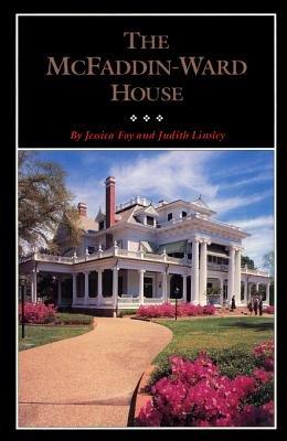 The McFaddin-Ward House (Electronic book text): Jessica Foy, Oregon Historical Society, Judith Linsley