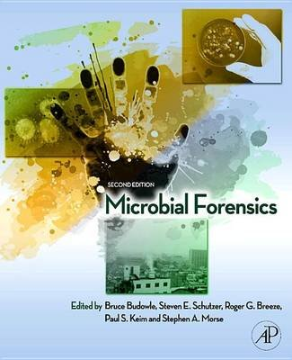 Microbial Forensics (Electronic book text, 2nd Revised ed.): Bruce Budowle, Steven E. Schutzer, Roger G Breeze, Paul S. Keim,...