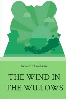 The Wind in the Willows - Toad Edition (Paperback): Kenneth Grahame