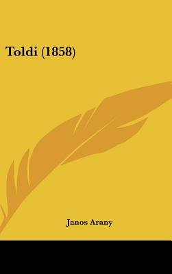 Toldi (1858) (English, Hebrew, Hungarian, Hardcover): Janos Arany
