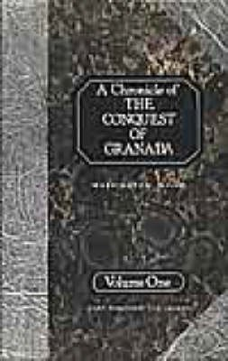A Chronicle of the Conquest of Granada, v.1 - From the Mss. of Fray Antonio Agapida (Hardcover, New edition): Washington Irving