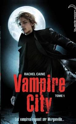 Vampire City 1 (French, Electronic book text): Rachel Caine