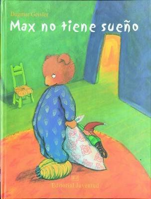 Max No Tiene Sueno (English, Spanish, Hardcover, illustrated edition): Dagmar Geisler