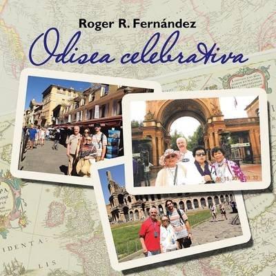 Odisea Celebrativa (Spanish, Paperback): Roger R. Fernandez