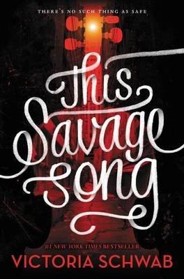 This Savage Song (Hardcover): Victoria Schwab