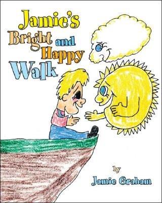 Jamie's Bright and Happy Walk (Paperback): Jamie Graham