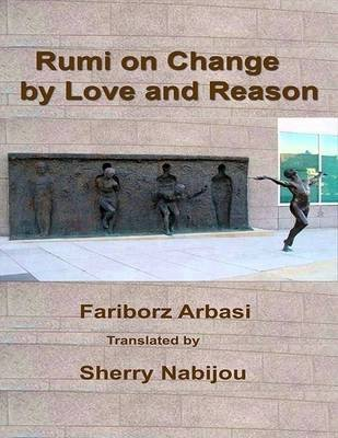 Rumi on Change by Love and Reason (Electronic book text): Fariborz Arbasi