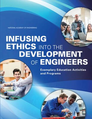 Infusing Ethics into the Development of Engineers - Exemplary Education Activities and Programs (Paperback): Center for...