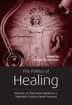 Politics of Healing (Electronic book text, New ed.): Robert D. Johnston