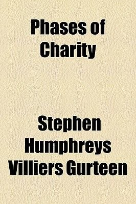 Phases of Charity (Paperback): Stephen Humphreys Villiers Gurteen