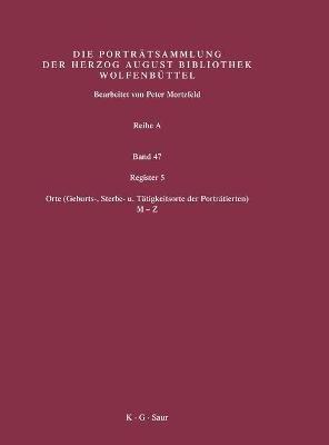 Register 5 - Orte (Geburts-, Sterbe- U. Tatigkeitsorte Der Portratierten) 2. Halfte: M-Z (German, Hardcover): Paul Raabe