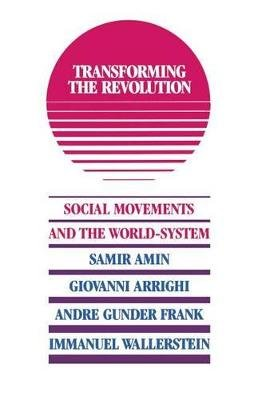 Transforming the Revolution (Hardcover): Immanuel M Wallerstein