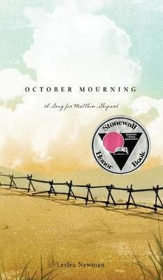 October Mourning - A Song for Matthew Shepard (Hardcover): Lesl ea Newman