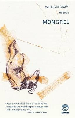 Mongrel - Essays (Electronic book text): William Dicey