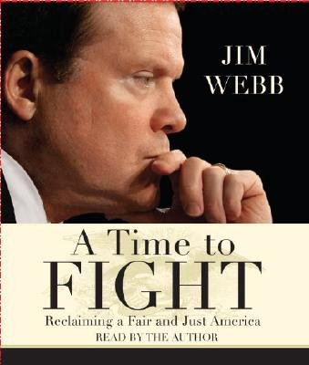 A Time to Fight - Reclaiming a Fair and Just America (Abridged, Standard format, CD, Abridged edition): Jim Webb