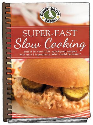 Super-Fast Slow Cooking (Hardcover): Gooseberry Patch