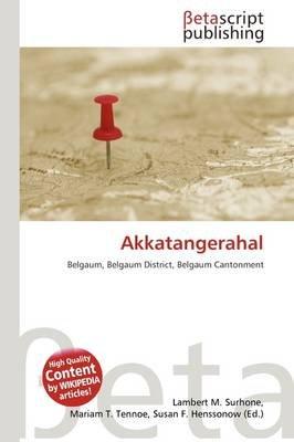 Akkatangerahal (Paperback): Lambert M. Surhone, Mariam T. Tennoe, Susan F. Henssonow